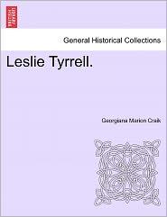 Leslie Tyrrell. - Georgiana Marion Craik