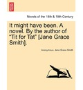 It Might Have Been. a Novel. by the Author of Tit for Tat [Jane Grace Smith]. - Anonymous