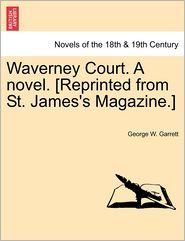 Waverney Court. A Novel. [Reprinted From St. James's Magazine.] - George W. Garrett