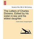 The Letters of Charles Dickens. Edited by His Sister-In-Law and His Eldest Daughter. - Charles Dickens