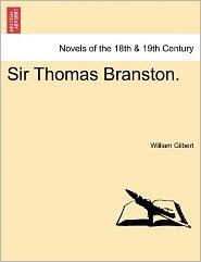 Sir Thomas Branston. - William Gilbert