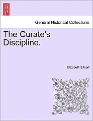 The Curate's Discipline. - Elizabeth Eiloart