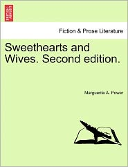 Sweethearts And Wives. Second Edition. - Marguerite A. Power