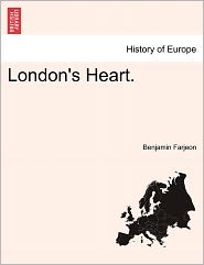 London's Heart. - Benjamin Farjeon