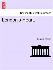 London's Heart. - Benjamin Farjeon
