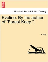 Eveline. By The Author Of Forest Keep.. - A. King