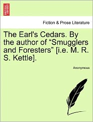 The Earl's Cedars. By the author of