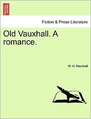 Old Vauxhall. a Romance.