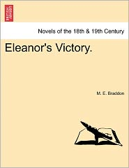 Eleanor's Victory. VOL. I. - M. E. Braddon