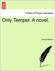 Only Temper. A Novel. - Emma Newby