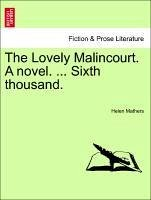 The Lovely Malincourt. A novel. ... Sixth thousand. - Mathers, Helen