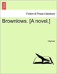 Brownlows. [A novel.]