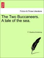The Two Buccaneers. A tale of the sea. VOL. II als Taschenbuch von F. Claudius Armstrong - British Library, Historical Print Editions
