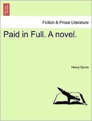 Paid In Full. A Novel.