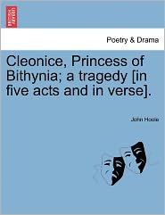 Cleonice, Princess Of Bithynia; A Tragedy [In Five Acts And In Verse].