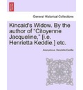 Kincaid's Widow. by the Author of