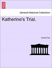 Katherine's Trial. - Harriet Parr