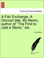 A Fair Exchange. A Deccan tale. By Nemo, author of