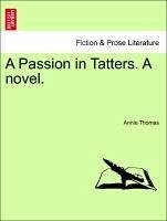 A Passion in Tatters. A novel, Vol. III. - Thomas, Annie
