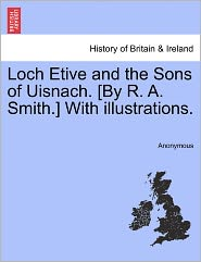 Loch Etive and the Sons of Uisnach. [By R. A. Smith.] With illustrations.