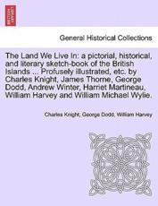 The Land We Live in - Charles Knight, George Dodd, William Harvey