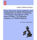 Kelso Records; Being Traditions and Recollections of Kelso. [Containing
