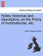 Notes Historical and Descriptive, on the Priory of Inchmahome, Etc.