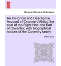 An Historical and Descriptive Account of Croome D'Abitot, the Seat of the Right Hon. the Earl of Coventry; With Biographical Notices of the Coventry Family - William Dean
