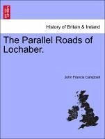 The Parallel Roads of Lochaber. - Campbell, John Francis