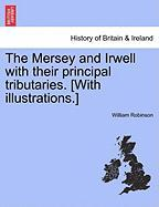 The Mersey and Irwell with Their Principal Tributaries. [With Illustrations.]
