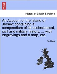 An Account Of The Island Of Jersey - W. Plees