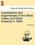 Impressions and Experiences of the West Indies and North America in 1849.