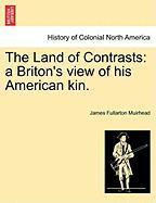 The Land of Contrasts: A Briton's View of His American Kin.