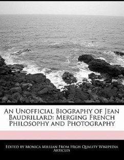 An Unofficial Biography of Jean Baudrillard: Merging French Philosophy and Photography - Millian, Monica