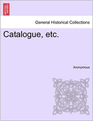 Catalogue, etc.