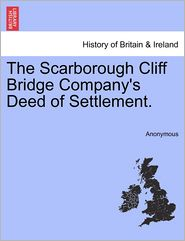 The Scarborough Cliff Bridge Company's Deed of Settlement.