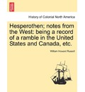 Hesperothen; Notes from the West - Sir William Howard Russell