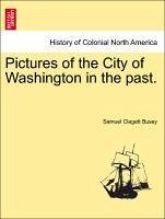 Pictures of the City of Washington in the past. - Busey, Samuel Clagett
