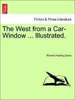The West from a Car-Window ... Illustrated. - Davis, Richard Harding