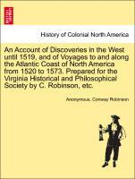 An Account of Discoveries in the West until 1519, and of Voyages to and along the Atlantic Coast of North America from 1520 to 1573. Prepared for ...