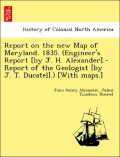 Alexander, John Henry;Ducatel, Julius Timoleon: Report on the new Map of Maryland. 1835. (Engineer´s Report [by J. H. Alexander].-Report of the Geologist [by J. T. Ducatel].) [With maps.]