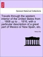 Travels through the western interior of the United States from ... 1808 up to ... 1816, with a particular description of a great part of Mexico or New Spain, etc. - Ker, Henry