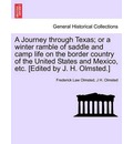 A Journey Through Texas; Or a Winter Ramble of Saddle and Camp Life on the Border Country of the United States and Mexico, Etc. [Edited by J. H. Olmsted.] - Jr.  Frederick Law Olmsted