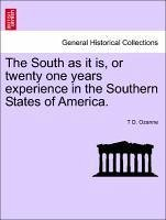 The South as it is, or twenty one years experience in the Southern States of America. - Ozanne, T D.