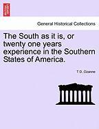 The South as It Is, or Twenty One Years Experience in the Southern States of America.