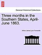 Three Months in the Southern States, April-June 1863.