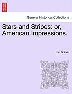 Stars and Stripes: Or, American Impressions.