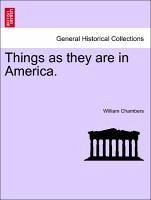 Things as they are in America. - Chambers, William