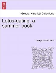 Lotos-Eating - George William Curtis