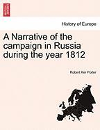 A Narrative of the Campaign in Russia During the Year 1812